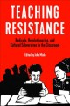 Go to record Teaching resistance : radicals, revolutionaries, and cultu...